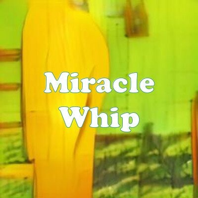Miracle Whip strain
