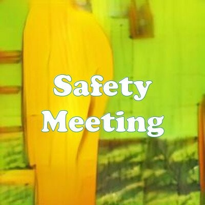 Safety Meeting strain